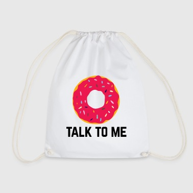 Donut Talk To Me Funny Quote - Gymnastikpåse