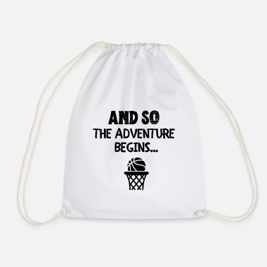Court Basketball: And so the adventure begins. - Drawstring Bag