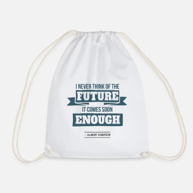 Forgiveness I Never Think Of The Future It Comes Soon Enough - Drawstring Bag