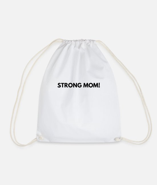 Weights Bags & Backpacks - Strong mom! - Drawstring Bag white