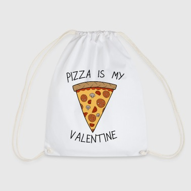 Valentine's Day Pizza Is My Valentine Humour - Drawstring Bag