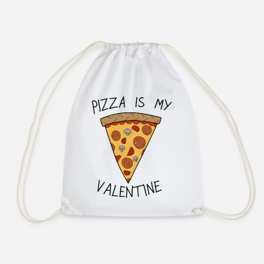 Day Valentine's Day Pizza Is My Valentine Humour - Drawstring Bag