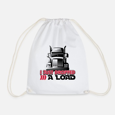 I Just Dropped A Load - Funny Trucker Shirt - Truck - Drawstring Bag