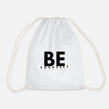 Yourself Be Yourself - Be yourself - Drawstring Bag
