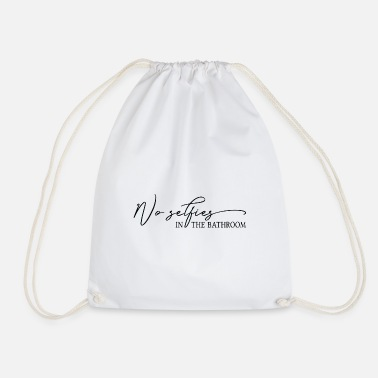 Bathroom No Selfies In The Bathroom Bathroom Rules Geset - Drawstring Bag