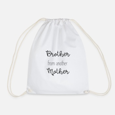 Brother From Another brother from another mother - Drawstring Bag