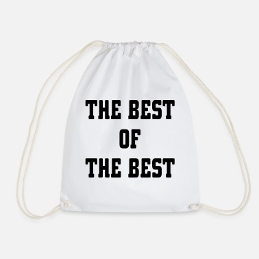 Best The Best Of The Best - Drawstring Bag