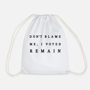 Remain, Dont Blame Me - Drawstring Bag