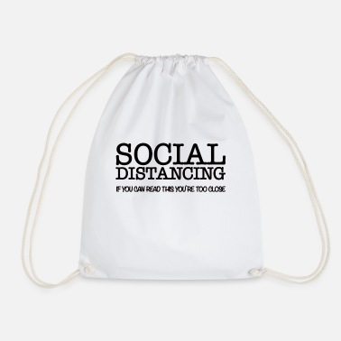 Moin Moin SOCIAL DISTANCING - READ THIS; YOU ARE TOO CLOSE! - Drawstring Bag