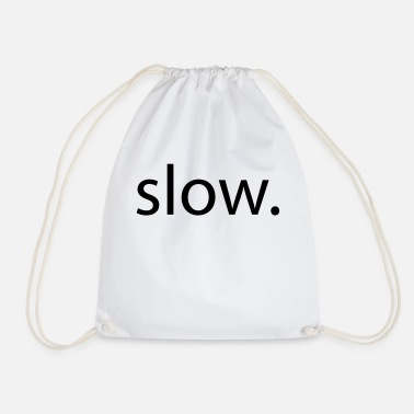 Slow slow - Drawstring Bag
