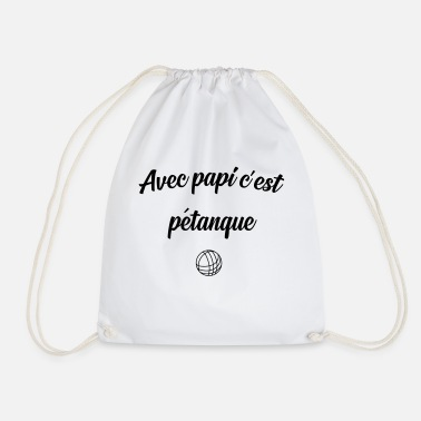 Petanque with grandpa is petanque - Drawstring Bag