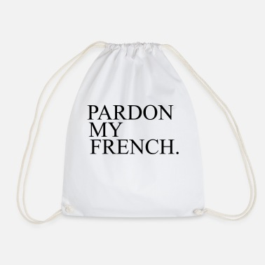 Pardon Pardon My French - Drawstring Bag