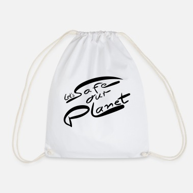 Lets Save The Let's save the world, lets save our planet - Drawstring Bag