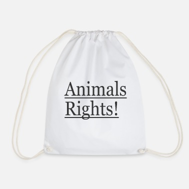 Animal Rights Animals Rights! - Drawstring Bag