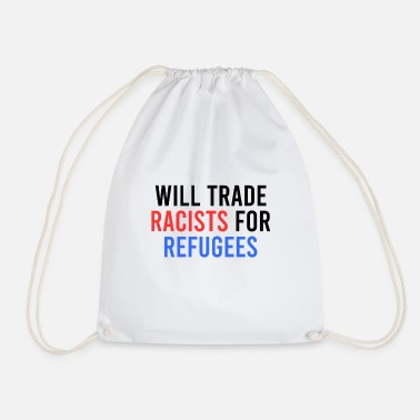 Politics Will Trade Racists for Refugees - Drawstring Bag