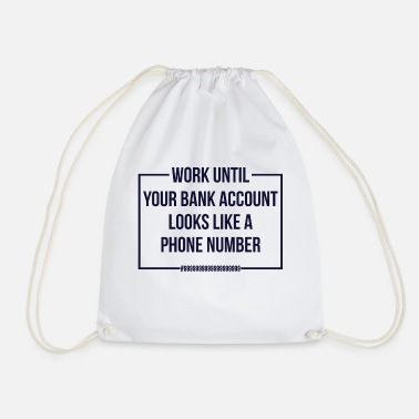 Bank Holiday Work until your bank account - Drawstring Bag