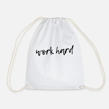 Working Hard work hard - Drawstring Bag