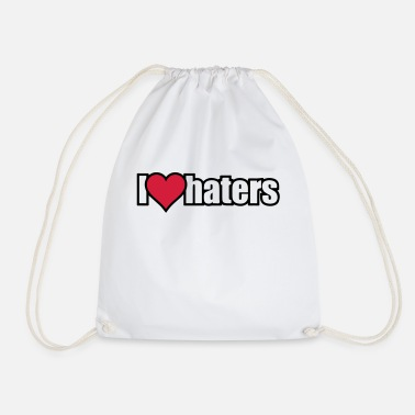 I Love Haters I LOVE HATERS - Drawstring Bag