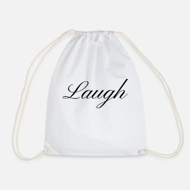 Laugh Laugh your smile in love laughing laughing - Drawstring Bag