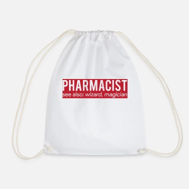 Pharmacist Pharmacy / Pharmacist: Pharmacist - see also: - Drawstring Bag