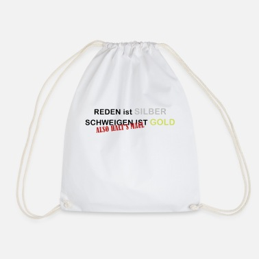 Silver Talk is Silver Silence is Gold So Halts Mau - Drawstring Bag