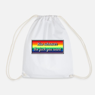 Kiss whoever the fuck you want - Drawstring Bag