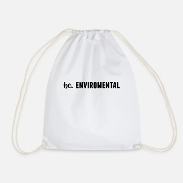 Enviromental be. ENVIROMENTAL Womens - Drawstring Bag