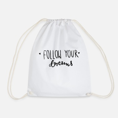 FOLLOW YOUR DREAMS - HANDLETTERING - Drawstring Bag
