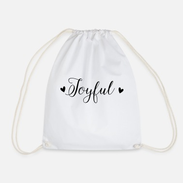 Joyful Joyful - Drawstring Bag