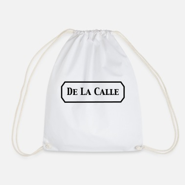 De la Calle - from the streets ... - Drawstring Bag