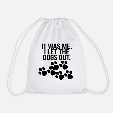 Hundeerziehung it was me i let the dogs out black - Drawstring Bag
