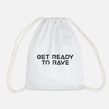 READY TO RAVE - Drawstring Bag