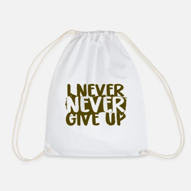Up I never give up on never give up - Drawstring Bag
