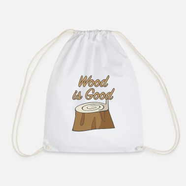 Woodcutter Wood is Good Wood Woodworker Woodcutter Ax - Drawstring Bag