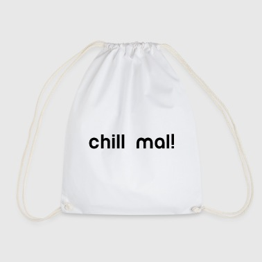 chill chill out chill chill relax - Drawstring Bag