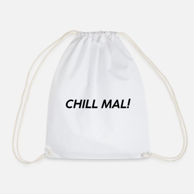 Chill chill chill out chill chill relax - Drawstring Bag