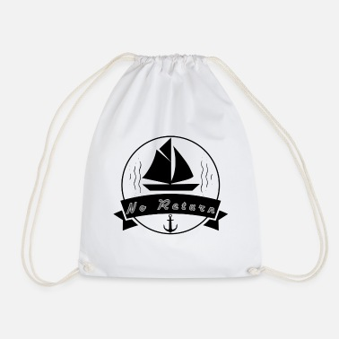 Saliboat sailing anchor no return sea adventure gift - Drawstring Bag