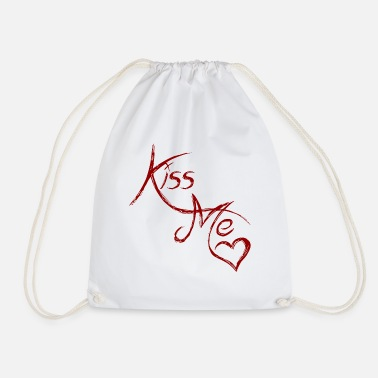 Kiss Me Kiss me - kiss me - Drawstring Bag