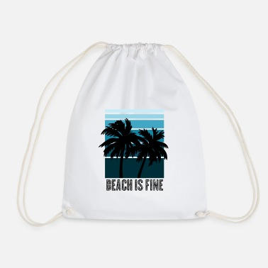 Beach is fine - Drawstring Bag
