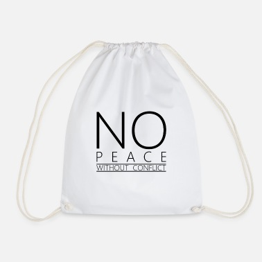 Conflict No peace whitout conflict - Drawstring Bag