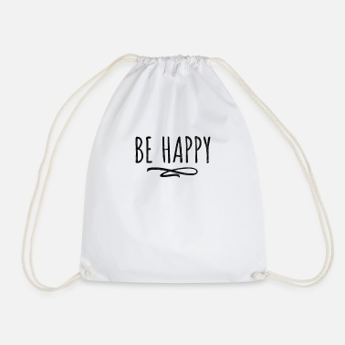 Happiness Be happy - be happy - Drawstring Bag