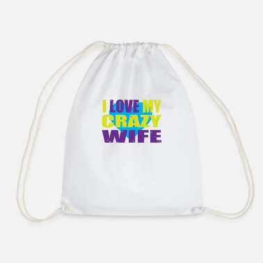 Proof Of Love I love my crazy wife Proof of love - Drawstring Bag