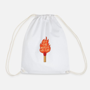 Set The World On Fire - Drawstring Bag