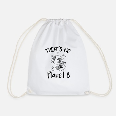 Enviromental Earth day There is no planet B Enviromental - Drawstring Bag