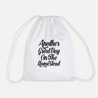 Great Day Great Day On The Homestead - Drawstring Bag