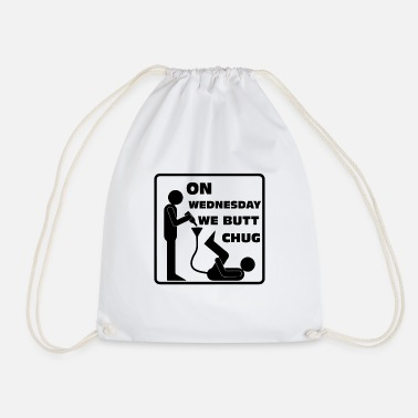 On Wednesday we butt chug - Drawstring Bag
