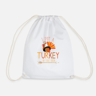 Engagement I Put A Turkey In That Oven | There's A Turkey in - Drawstring Bag