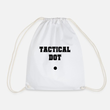 Tactics Tactical Dot Funny sayings tactical point - Drawstring Bag