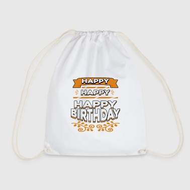 Happy Birthday Happy Happy Happy Birthday - Drawstring Bag