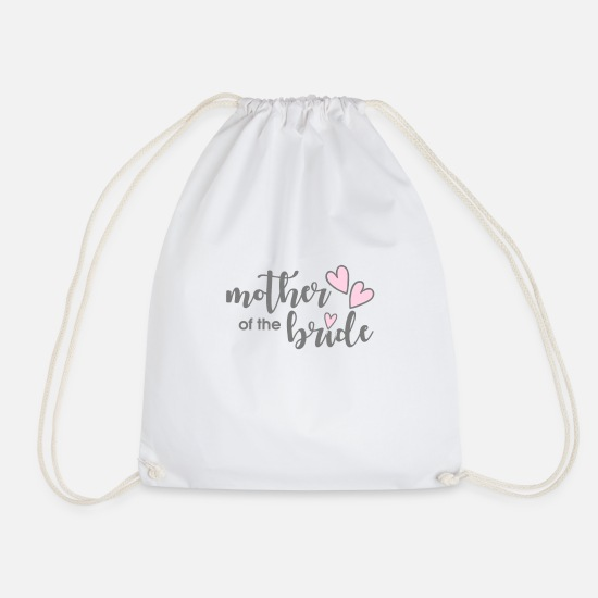Love Bags & Backpacks - Mother of the Bride Wedding Gift Mother of the Bride - Drawstring Bag white